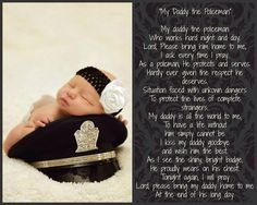 "Police Officer's Daughter. ""My Daddy the Policeman"" Daughter's prayer. Police daughter. Daddy's girl."