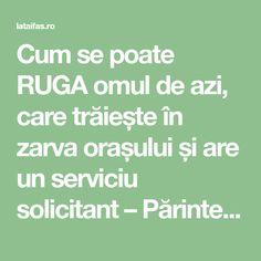 Cum se poate RUGA omul de azi, care trăiește în zarva orașului și are un serviciu solicitant – Părintele Efrem Katunakiotul | La Taifas