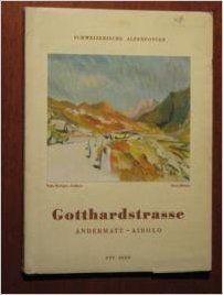 GOTTHARD ROAD Andermatt - Airolo: Amazon.de: Swiss Alps items: Books
