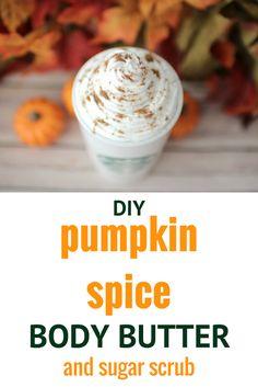 DIY Pumpkin Spice Latte Sugar Scrub AND Body Butter Recipe