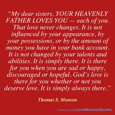 - President Monson, Relief Society Broadcast September, 28, 2013 #ReliefSociety