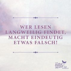 Oder was meinst Du? Source by The post Eindeutig! Oder was meinst Du? Happy Quotes, True Quotes, Book Quotes, Happiness Quotes, I Love Books, New Books, Books To Read, Letters Of Note, Motivational Memes