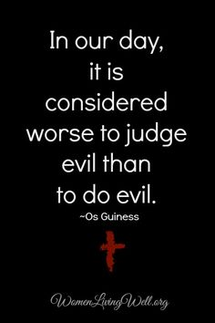 The Ultimate Cultural Sin -- Intolerance - Women Living Well This is the sad, damn truth. Quotable Quotes, Bible Quotes, Me Quotes, Bible Verses, Respect Quotes, Scriptures, Cool Words, Wise Words, Great Quotes