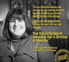 Methodist Minister, Shauna Hyde supports her gay son & all LGBT West Virginian's right to work!