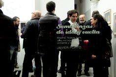 """""""Semblanzas de ida y vuelta"""". Javier Porto en MONDO GALERÍA #Madrid #PAConTour by @David_Delgado_R  Plataforma de Arte Contemporáneo"""