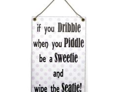 Humour Funny If You Dribble Where You Piddle by DanisCraftyCrafts