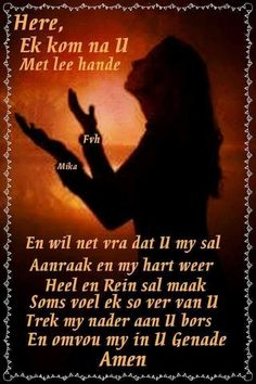 Here,ek kom na U toe met leë hande. Christian Faith, Christian Quotes, Afrikaanse Quotes, Goeie Nag, Goeie More, Heres To You, Prayer Room, Quotes About God, Psalms