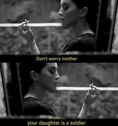 Don& worry mother, your daughter is a soldier. - Don& worry mother, your daughter is a soldier. Bitch Quotes, Sassy Quotes, Mood Quotes, Funny Quotes, Citations Grunge, Citations Film, Ex Amor, Grunge Quotes, Motivational Quotes