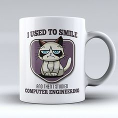 "Limited Edition - ""I Used to Smile - Computer Engineering"" 11oz Mug"