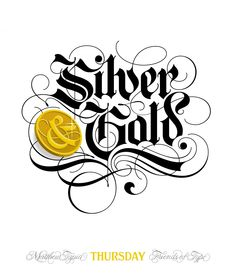 Silver and Gold by Matthew Tapia #calligraphy #blackletter #typography