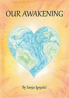 Our Awakening by Sanja Ignjatic https://www.amazon.com/dp/B077NC9RHZ/ref=cm_sw_r_pi_dp_U_x_6tGnAbXKX6CWR