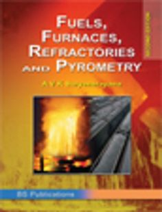 "Read ""Fuels, Furnaces, Refractories and Pyrometry"" by A. Suryanarayana available from Rakuten Kobo. Present day technology is vibrant and changing rapidly. But the essential characteristics remain the same; when a fuel i. Remain The Same, Energy Resources, A Decade, Present Day, Solar Energy, Nonfiction, Ebooks, This Book, The Unit"