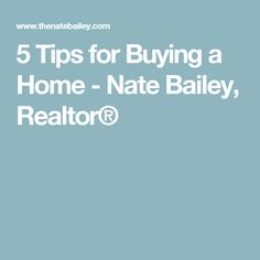 5 Tips for Buying a Home in Nashville, TN - Nate Bailey, Realtor®
