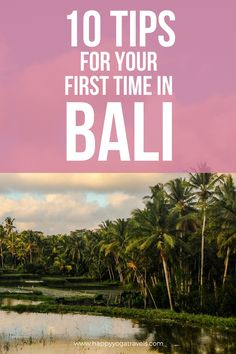 10+essential+tips+for+your+first+time+in+Bali+via+@happyyogatravels