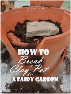 How to Break a Clay Pot for a Fairy Garden... Rustic Garden Art | Miniature Gardens