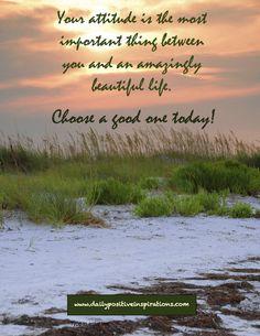 Choose a good attitude for a good life!
