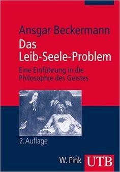 Das Leib-Seele-Problem: Eine Einführung in die Philosophie des Geistes Kurs Philosophie, Band 2983: Amazon.de: Ansgar Beckermann: Bücher