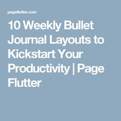10 Weekly Bullet Journal Layouts to Kickstart Your Productivity | Page Flutter