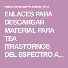 ENLACES PARA DESCARGAR MATERIAL PARA TEA (TRASTORNOS DEL ESPECTRO AUTISTA )