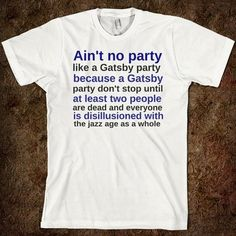 Aint no party like a Gatsby party.
