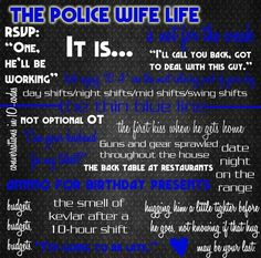 The police wife life (or in my case the deputy wife life) Cop Wife, Police Officer Wife, Police Wife Life, Police Family, Police Girlfriend, Police Officer Quotes, Love My Man, Leo Love, Sheriff Deputy Wife