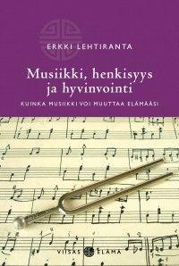 Musiikki, henkisyys ja hyvinvointi Sheet Music, Books, Livros, Music Score, Livres, Book, Libri, Music Sheets, Libros