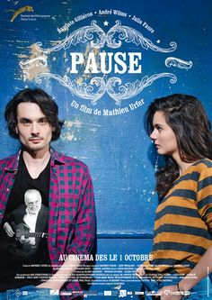 Pause (2014) ✭✭✭✭ Entertaining French romance about the travails of a slacker musician and his ambitious girlfriend.