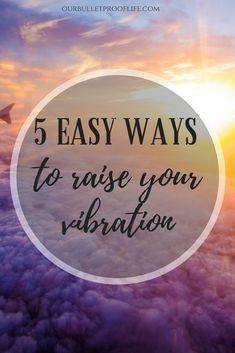 Feeling down and your vibes are low? Try these 5 super simple and free ways to raise your vibration and instantly feel better! ourbulletprooflife.com Love-Happiness-Positivity-Mindfulness-Mindful living-Spirituality-Law of Attraction-The Secret-Manifesting-Visualizing-Meditation-Gratitude-Self Love-Self Care-Inner Guide-Universe- Meditation Guide-How to Manifest-Visualisation-Dream Life-How to be happy-Personal Development-Anxiety Relief-Stress Relief-Abundance-Inspiration-Spirit Junkie