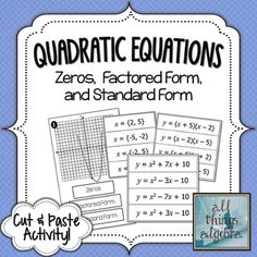 Zeros, Factored Form, and Standard Form of a Quadratic Equations: Cut and Paste Activity