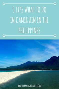 5 TIPS WHAT TO DO IN CAMIGUIN IN THE PHILIPPINES