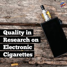 Quality in Research on Electronic Cigarettes  #vape #ecigs