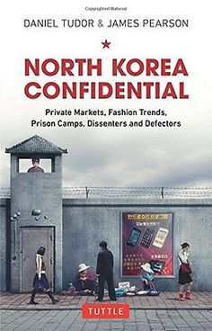 North Korea Confidential: Private Markets Fashion Trends Prison Camps Dissent | eBay