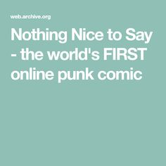 Nothing Nice to Say - the world's FIRST online punk comic