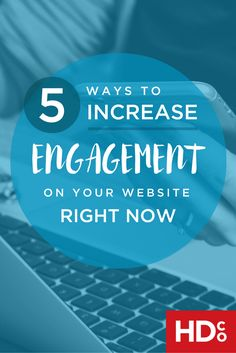 5 Ways to Boost Engagement on Your Website Right Now