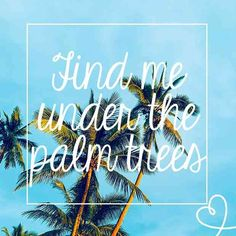 My happy place. Lying in the sand looking up at a palm tree. Perfect Love Quotes, Really Good Quotes, Life Quotes Love, Sassy Quotes, Summer Quotes Instagram, Summer Instagram Captions, Summer Captions, Instagram Posts, Instagram Ideas