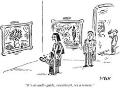 """It's an audio guide, sweetheart, not a remote."" New Yorker cartoon. #mtogo pic.twitter.com/C1k69RSa2f /via @lili_czarina"
