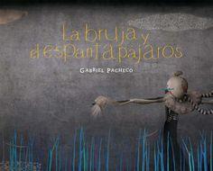 La bruja y el espantapájaros by Gabriel Pacheco. Simply amazing!
