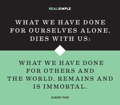 So True ~ Become Immortal ~ Quote by Albert Pike.