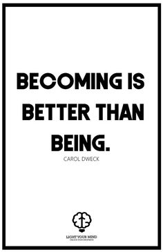becoming is better than being. - carol dweck, | Productitivity quotes | Motivational quotes for success | Passion quotes | Motivational Quotes | Procrastination quotes | motivational quotes for life |procrastination quotes no excuses #success #quotes #inspirational #inspired