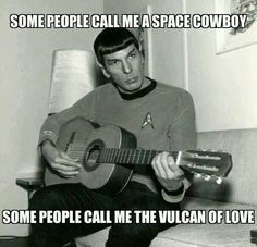 Some People Call Me A Space Cowboy - Some People Call Me the Vulcan of Love...