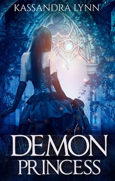 Demon Princess (Demon Kingdom Fairy Tales Book One) by Kassandra Lynn - #Fantasy, #Mythology, #Young_Adult, 4 out of 5 (very good) - February