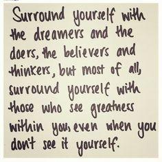 Surround yourself <3