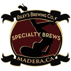 Riley's Brewing, Madera, CA