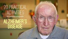 Activities for Seniors: 20 Practical Activities for people living with Alzheimer's Disease (in Alzheimer's & Dementia Activities)