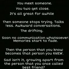Sad isn't it, when a forming friendship ends because of similar reasons? You never got to truly know someone you wished you had gotten to!