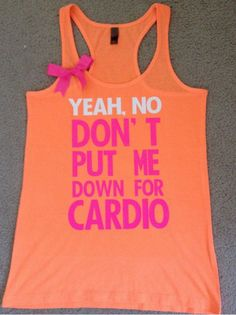 Don't put me down for cardio top