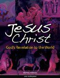 Jesus Christ: God's Revelation to the World / http://www.contactchristians.com/jesus-christ-gods-revelation-to-the-world/