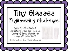 Tiny Glasses Structures: Engineering Challenge Project ~ G engin challeng, challeng project, engineering challenge, tiny glasses stem project