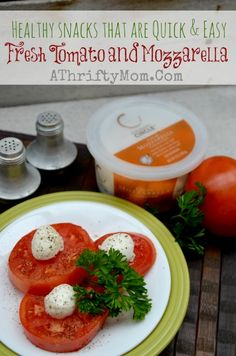 Fresh Tomato and Mozzarella, healthy snacks that are quick and easy #Cheese, #Healthy, #Easy Recipes