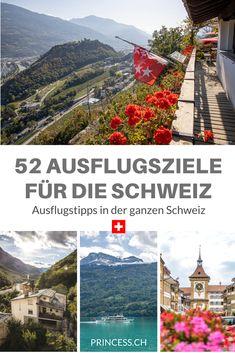 Ausflugsziele Schweiz: 52 Ideen für deinen Ausflug | Reiseblog Princess.ch Switzerland, Princess, Wellness, Medieval Town, Vacation Places, Travel Report, Road Trip Destinations, Princesses